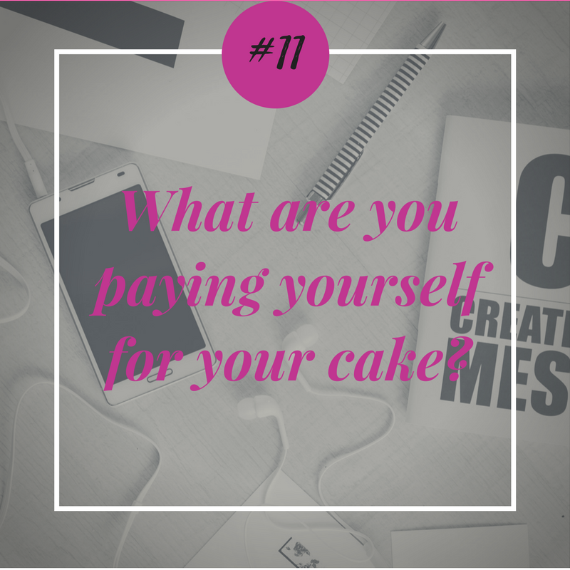 what are you paying yourself for your cake (3).png
