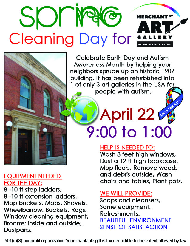 Spring Cleaning Day April 22 @ 9:00-1:00 Celebrate Earth Day and Autism Awareness Month by helping your neighbors spruce up an historic 1907 building. It has been refurbished into 1 of only 3 art galleries in the USA for people with autism.