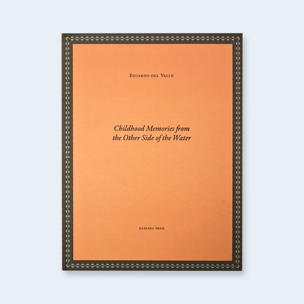 EDUARDO DEL VALLE | Childhood Memories from the Other Side of the Water $125.00