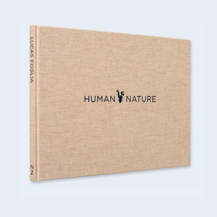 LUCAS FOGLIA | Human Nature| Order >