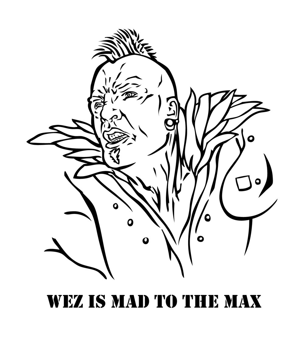 WezIsMadToTheMaxShirt.jpg