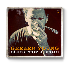 GEEZER YOUNG BLUES FROM A BROAD / SIDE A
