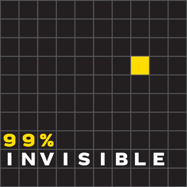 99 % Invisible podcast