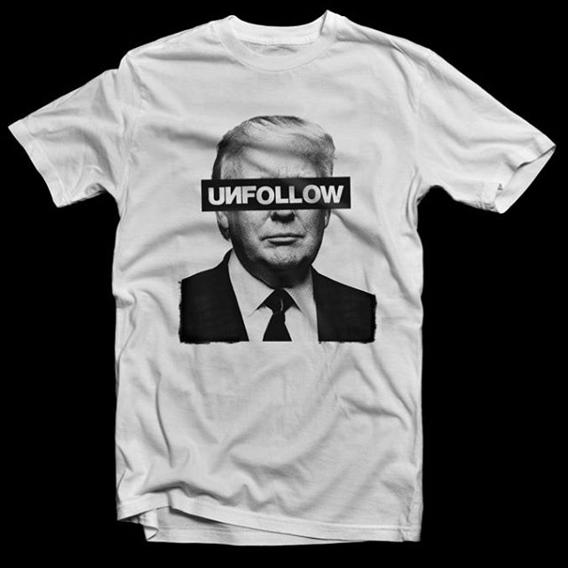 Today is the day one to Unfollow Sexism Unfollow Bigotry Unfollow Racism  Unfollow Xenophobia Unfollow Hate  All proceeds will go to fund an Anti-Trump art show later this year. (More soon). You can purchase the t-shirt at unfollowcollective.com or DM if interested. #unfollowtrump #trump #day1 #inagurationday #usa #washingtondc #donaldtrump #sexism #bigotry #racism #xenophibia #hate