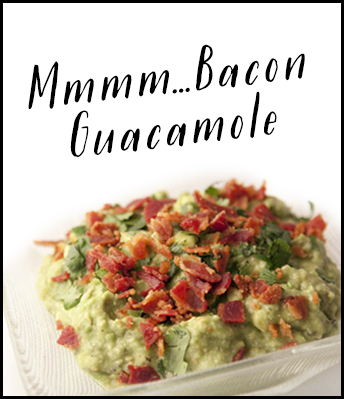 Combine 2 of Dad's favorites: bacon and guacamole!