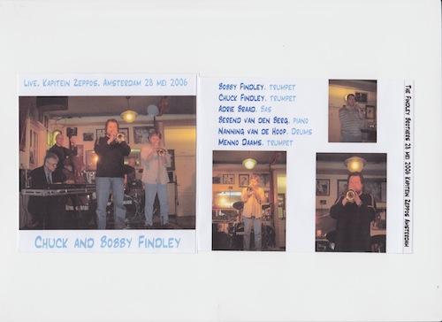 Live registratie van een eenmalig optreden met Chuck en Bob Findley. Opgenomen door André Pet in Café Zeppos, Amsterdam.