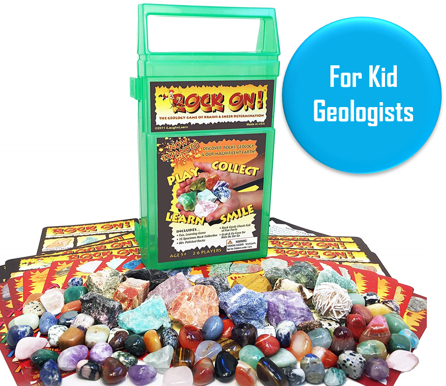 "Rock On! - Ages 5+   This is a game, a rock collection, and a learning experience. It as 350+ 5-star reviews on Amazon. One promising review: ""What a great game.... but it is not just a game.. it is a learning experience and a way to introduce your children to geology and the beauty and amazing parts of nature that we often miss. There is a reason it is one of Amazons top selling Geology games.. and that is because it is real.. you learn.. and you play.. such a good combination."""