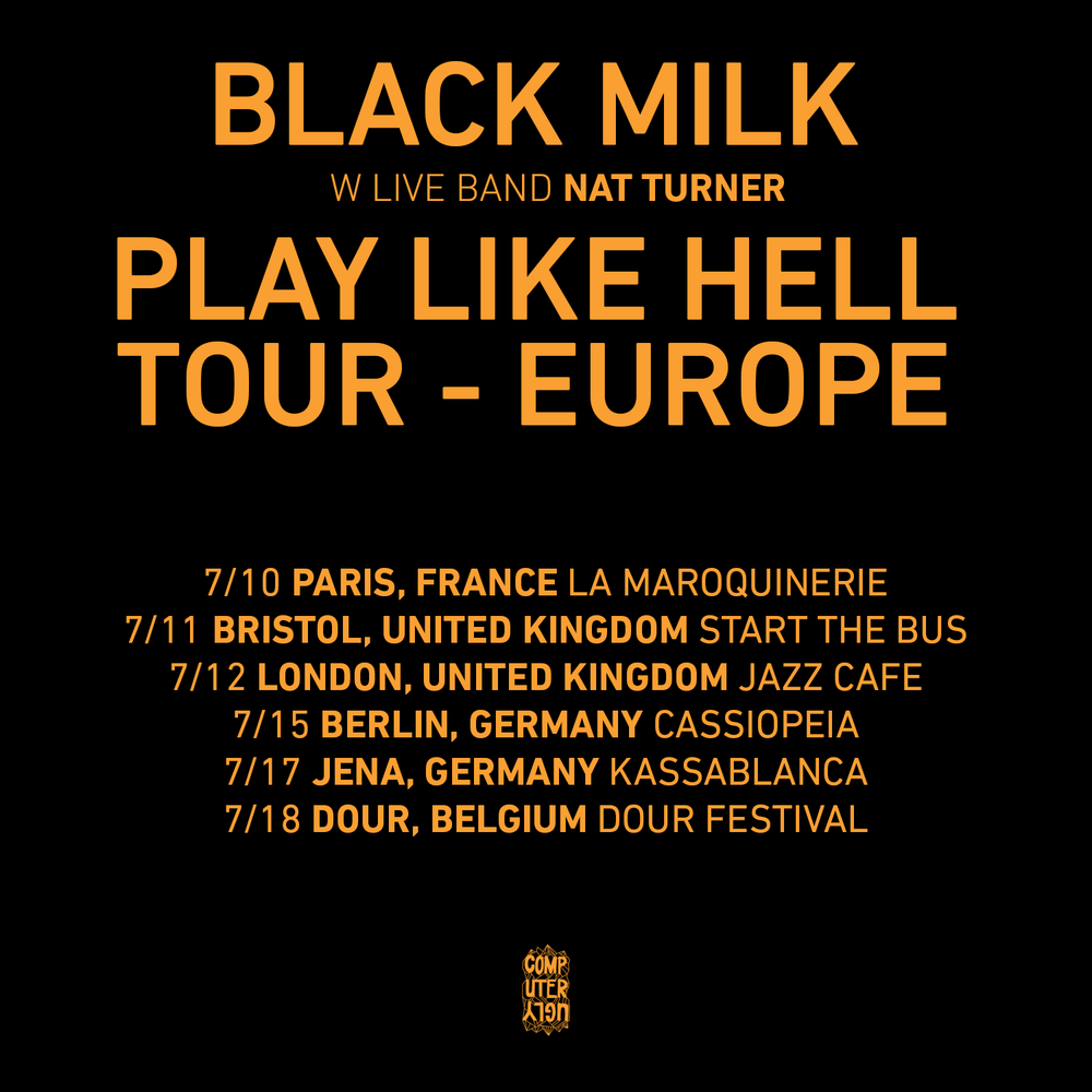 TICKETS AVAILABLE @ BLACKMILK.BIZ/TOURS