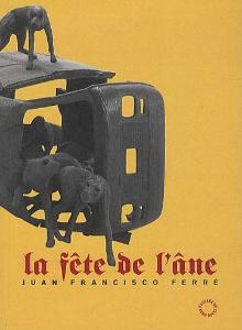 La fête de l'âne, Juan Francisco Ferré, Passage du Nord-Ouest, 2012