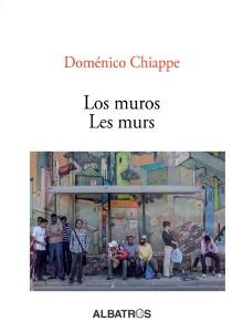 Les murs, Doménico Chiappe, Albatros, 2012