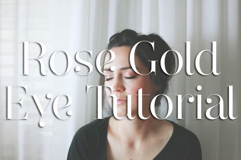 Rose Gold Eye Tutorial | MALLORIE OWENS