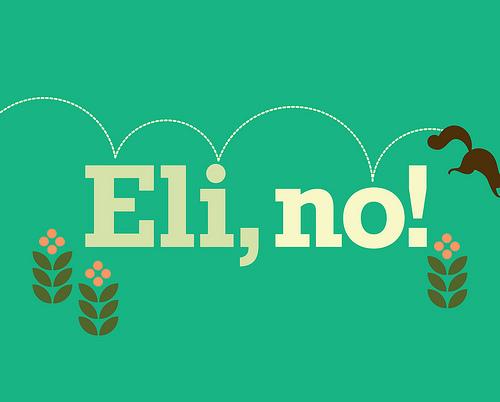 eli no!