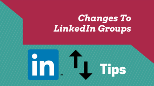 CHANGES TO LINKEDIN GROUPS 1