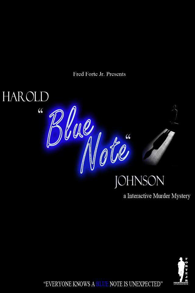 "Harold ""Blue Note"" Johnson is an interactive dinner theatre show that takes place in a courtroom.  You are the jury and you will hear all of the suspects stories and try to figure out who killed Harold ""Blue Note"" Johnson!"
