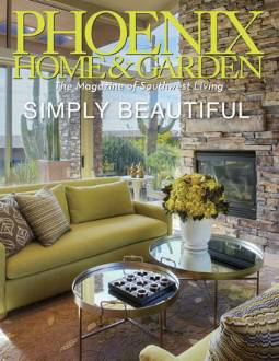FEBRUARY 2013 PHOENIX HOME & GARDEN Cover, Mary Meinz, ASID  Featured in Phoenix Home & Garden  February 2013, September 2013, October 2014, March 2015, October 2015, November 2015, June 2016, November 2017