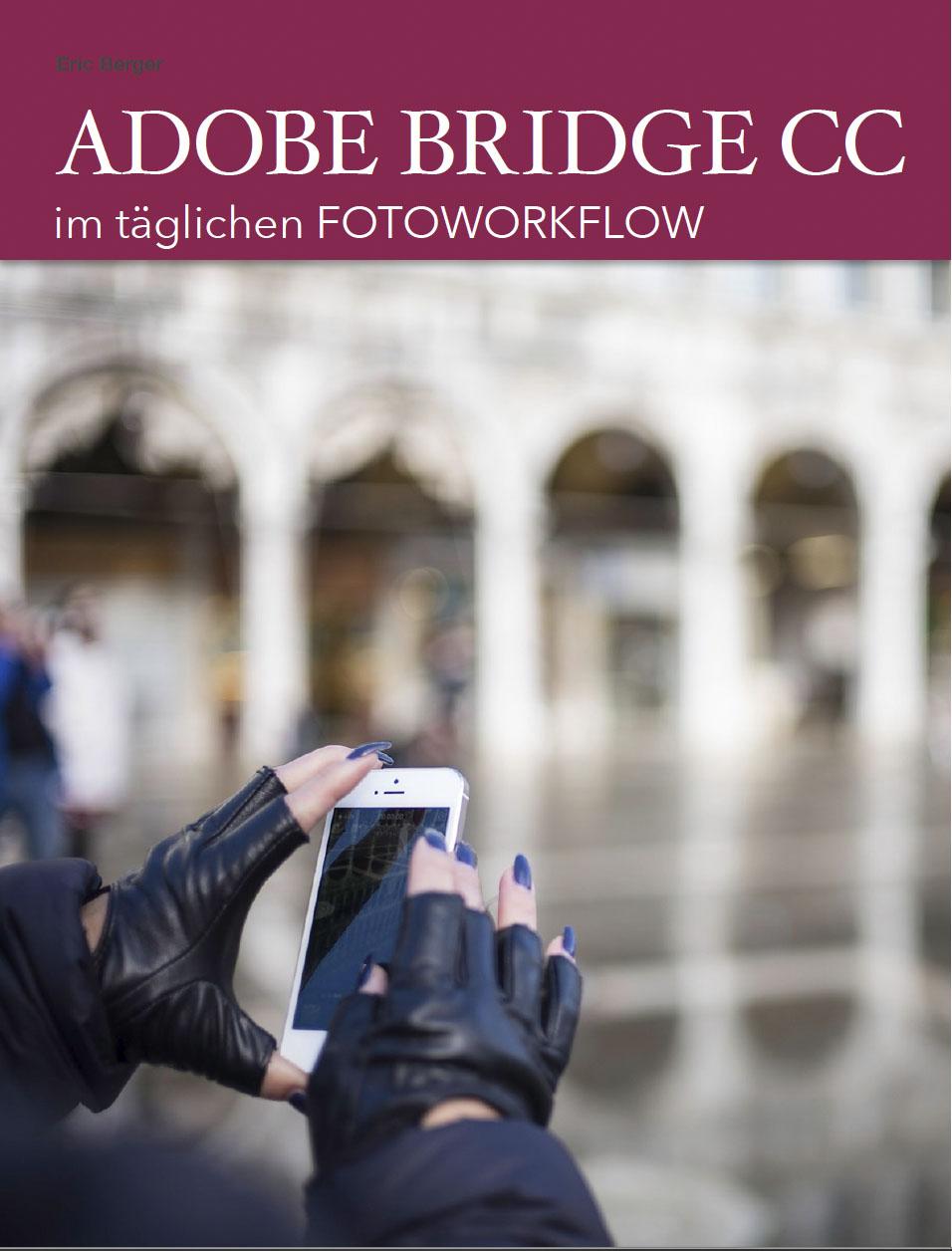 Eric Berger: Fotoworkflow mit Adobe Bridge CC