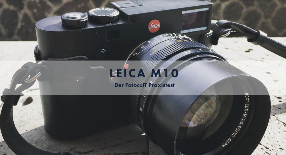 LEICA M 10 - Reisefotografie - der Praxistest