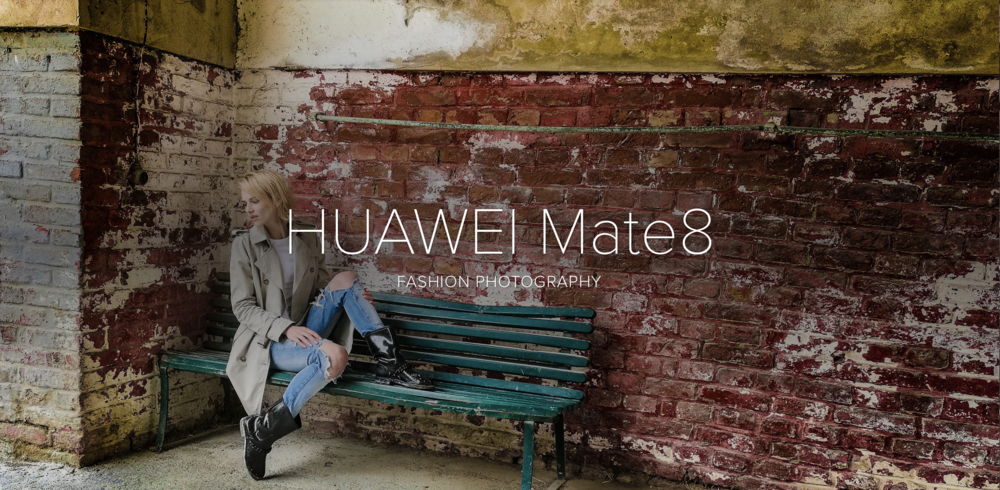 HUAWEI Mate 8 - Fashion Photography