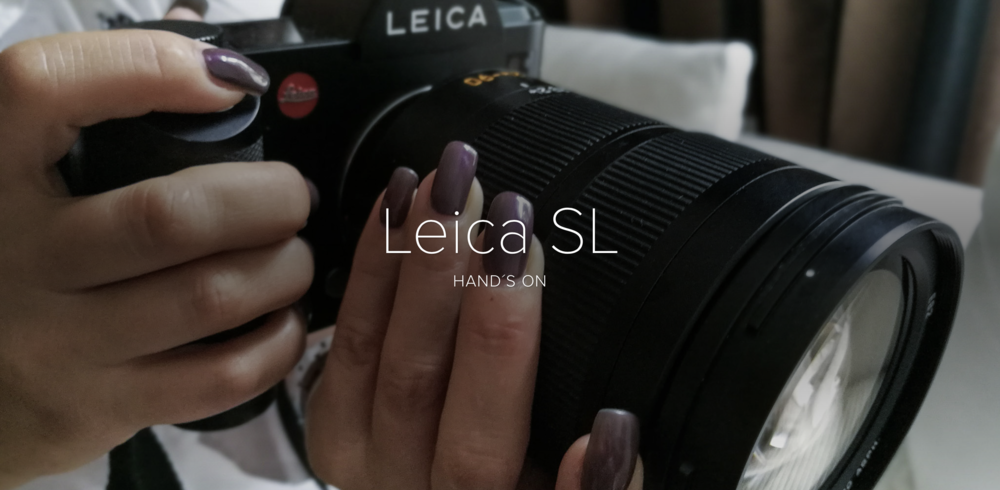 LEICA SL - First Hands On