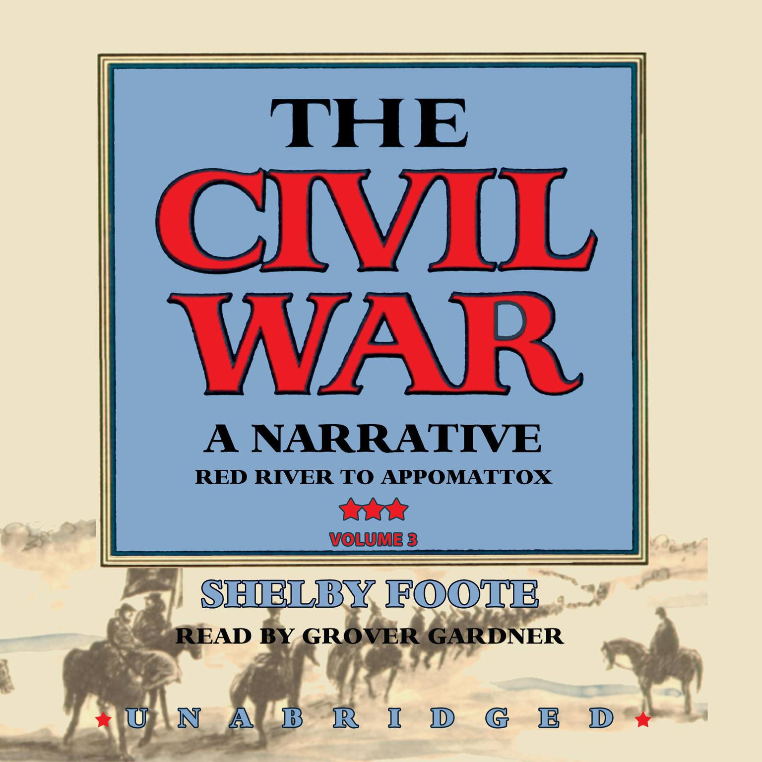 The Civil War Vol 3 Red River To Appomattox By Shelby Foote