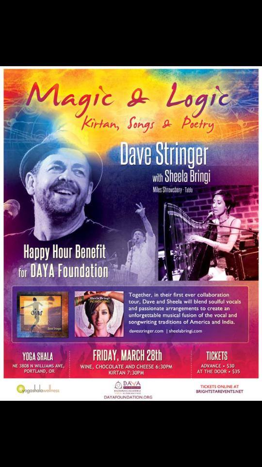 Spreading awareness about the DAYA Foundation fundraiser.     What is KIRTAN you ask?    Here are a few interesting facts:    *Kirtan is a simple & powerful way to meditate.    *Kirtan is a call and response chant, the audience responds to performers. *It's effortless & joyful; the music does the work for you as you flow with the melody & rhythm. *The performers & the concert-goers create the experience together. *Singing is the heart of kirtan, and no one cares what you sound like.  *At a kirtan concert all voices merge together to become One Voice.  Join DAYA, YOGA SHALA and DAVE STRINGER this Friday to experience the magic.  go to dayafoundation.org  or call 503-552-9642 for tickets