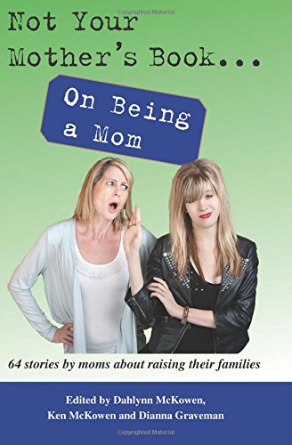 NYMB...On Being a Mom - The stories in this book are guaranteed to entertain and delight. And remember—moms do know more than their kids when it comes to the real world!