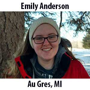 Emily Anderson  (AuGres, Michigan) B.S. (2018) in Biology from Saginaw Valley State University. Emily grew up in a small town on the shores of Lake Huron, where her love for water started. In her free time, Emily loves spending the day out at the beach or hiking. While at home, she enjoys cooking, painting, and knitting.