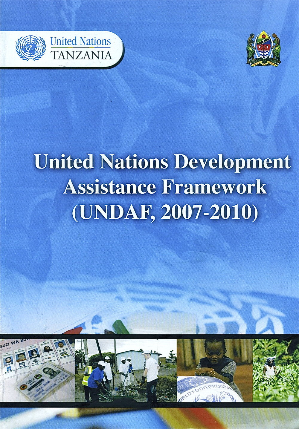 United Nations Development Assistance Framework, 2007-10. Editor. (One UN, 2007)
