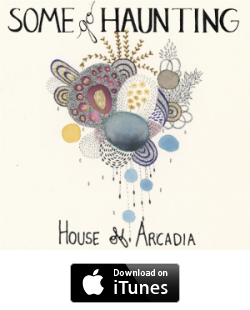 some_go_haunting_house_of_arcadia_itunes