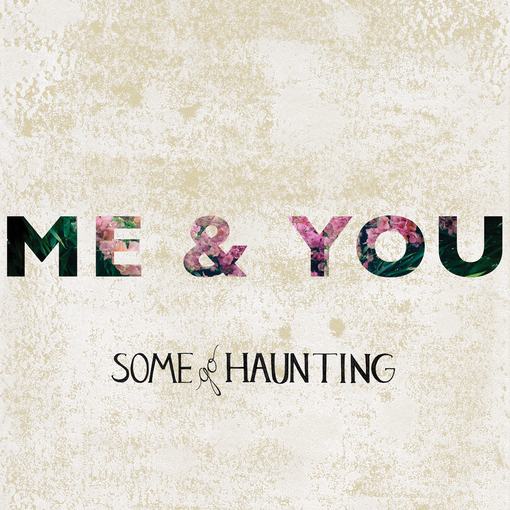 some_go_haunting_me_and_you_single