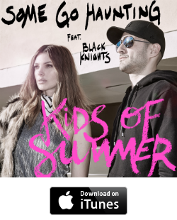 kids_of_summer_black_knights_some_go_haunting_itunes