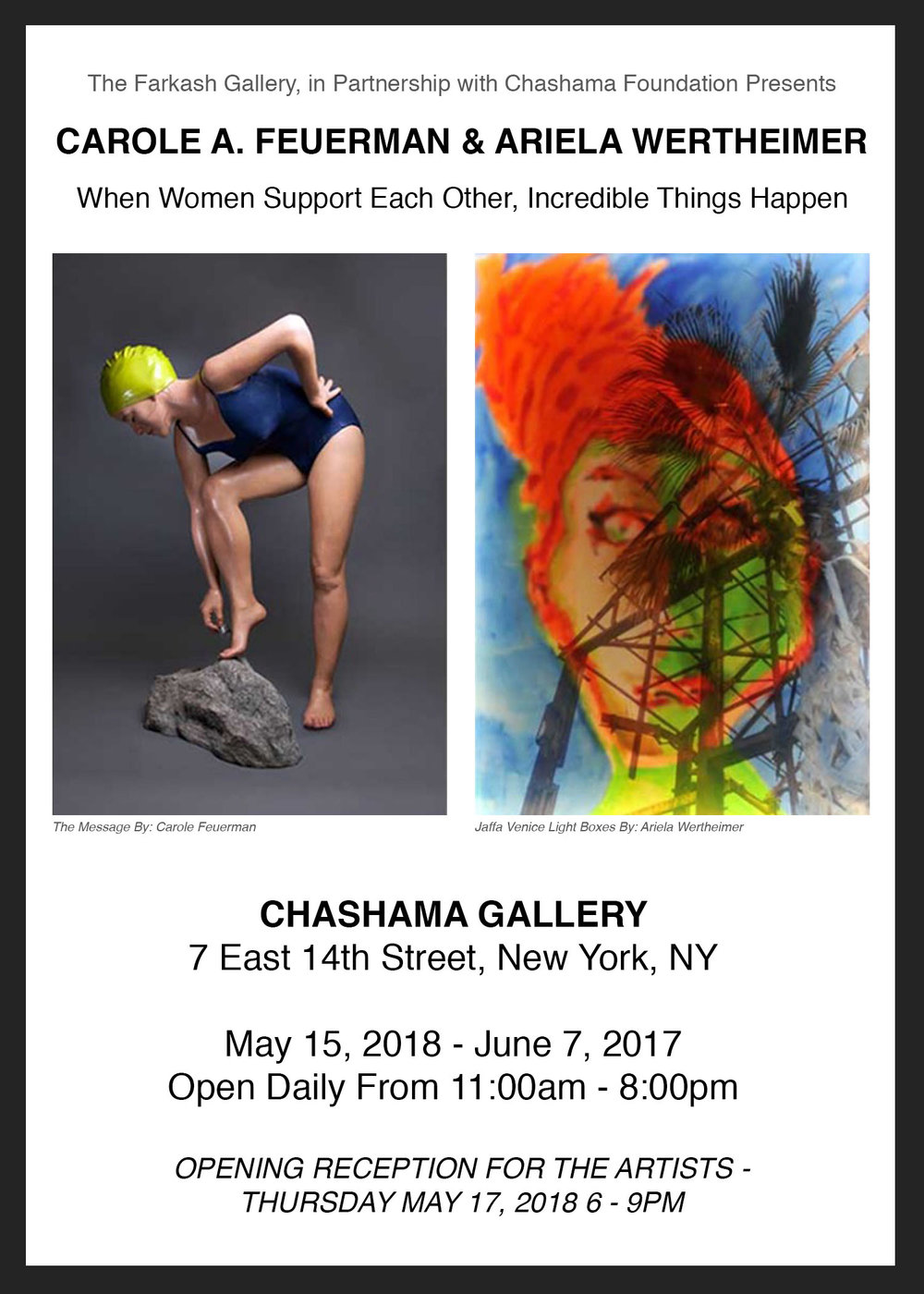 WHEN WOMEN SUPPORT EACH OTHER, INCREDIBLE THINGS HAPPEN - The Farkash Gallery is presenting an exhibition by Carole Feuerman and Ariela Wertheimer. Courtesy of the Chasama Foundation.May 17, 2018 - June 7, 201811am - 8pm Daily7E 14th Street, New York, NYOpening GalaMay 17, 2018 6pm-9pm