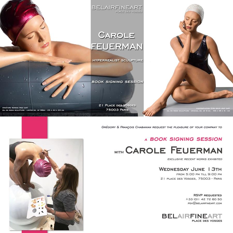 A Book Signing Session with Carole Feuerman - Bel Air Fine Art Place Des VosgesJune 13, 20185:00pm - 9:00pm21 Place Des Vosges, 75003 ParisRSVP Requested+33 (0)1 42 72 60 50pdv@belairfineart.com