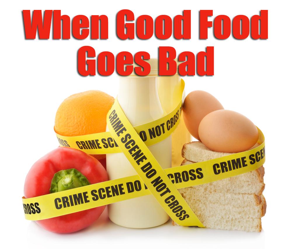 When Good Food Goes Bad.jpg