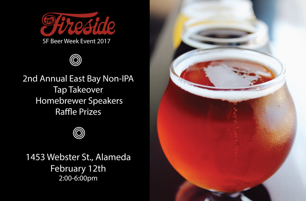 Come celebrate SF Beer Week at our 2nd Annual Non-IPA Tap Takeover Event by East Bay Breweries. We'll be pouring limited releases brewed strictly for Beer Week, with a special collaboration to be announced, closer to the event.  EVENT DETAILS: -- 12 Taps of Non-IPA beers by East Bay Breweries -- Limited releases brewed just for SF Beer Week -- Admission is free   -- FEATURED BREWERIES: Ale Industries Eight Bridges Brewing Fieldwork Brewing Company 21st Amendment Brewery Alameda Island Brewing Co. Drake's Brewing Co. Line 51 Brewing Company Cleophus Quealy Beer Company Altamont Beer Works Faction Brewing E.J. Phair Brewing Company