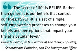 Bruce LIPTON QUOTE ABOUT PSYCH-K