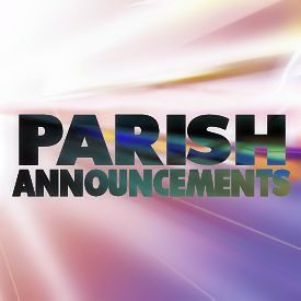 PARISH ANNOUNCEMENTS