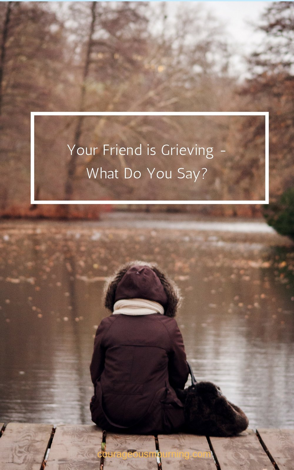Your LOved One Is Grieving - What Do You Say_1 (1).jpg
