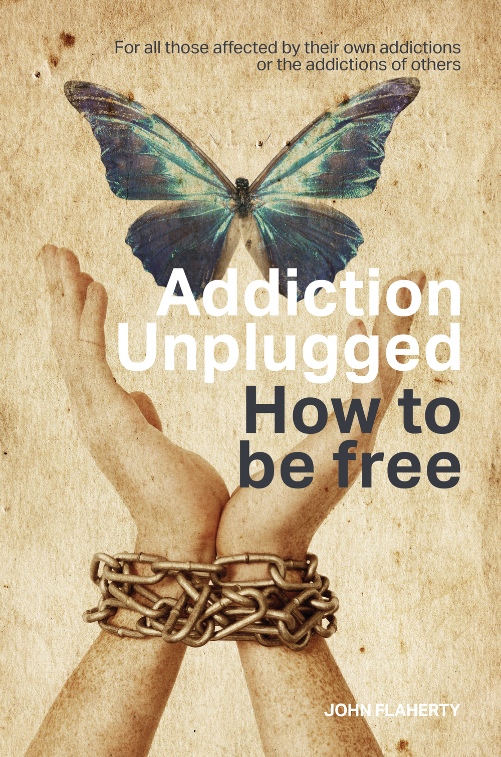 Addiction Unplugged  : How to be Free, English, 2014