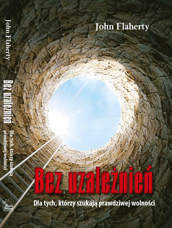 Bez Uzależnień : Dla tych, którzy szukają prawdziwej wolności, Polish, 2016