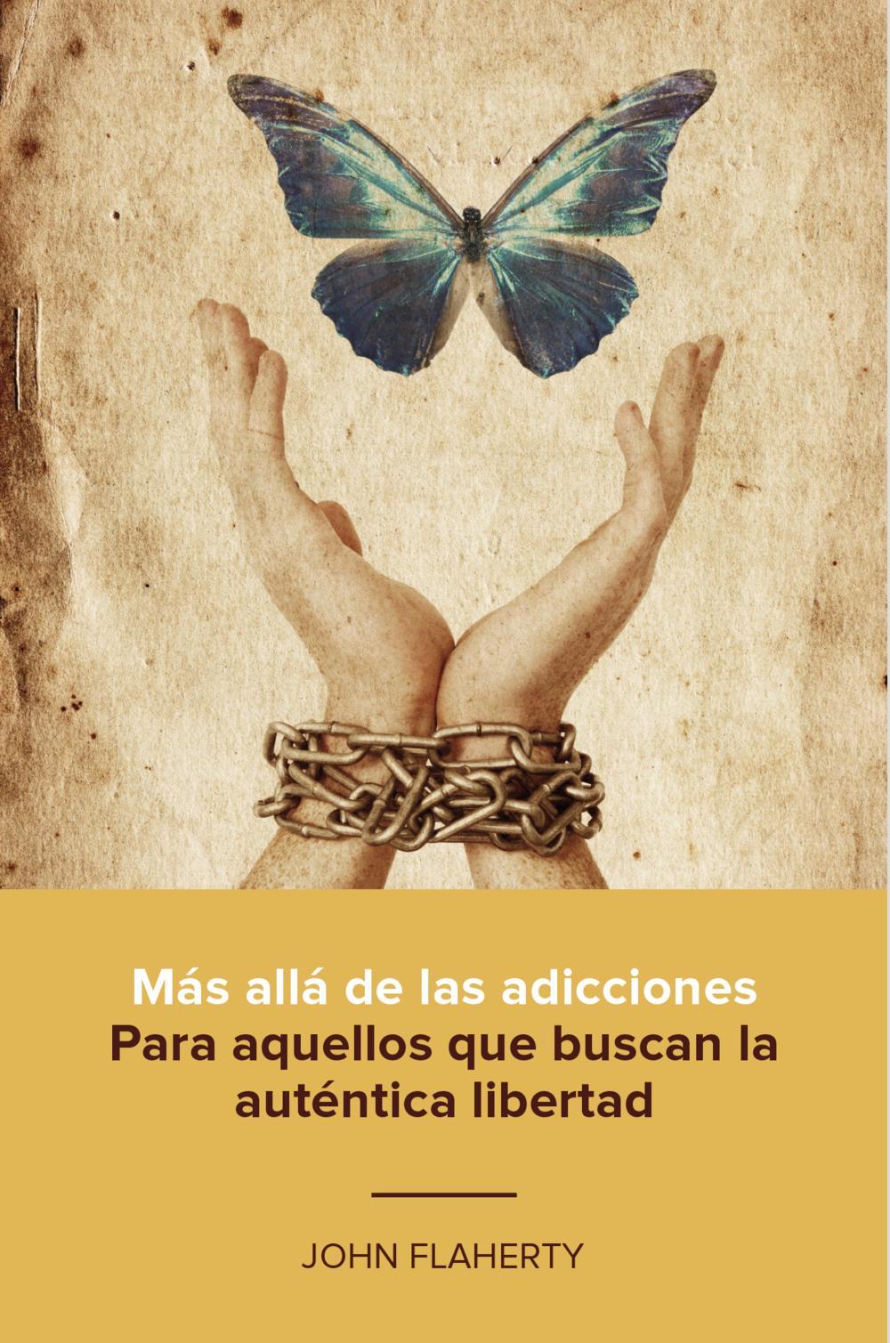 Más allá de las adicciones :  Para aquellos que buscan la auténtica libertad, Spanish, 2016
