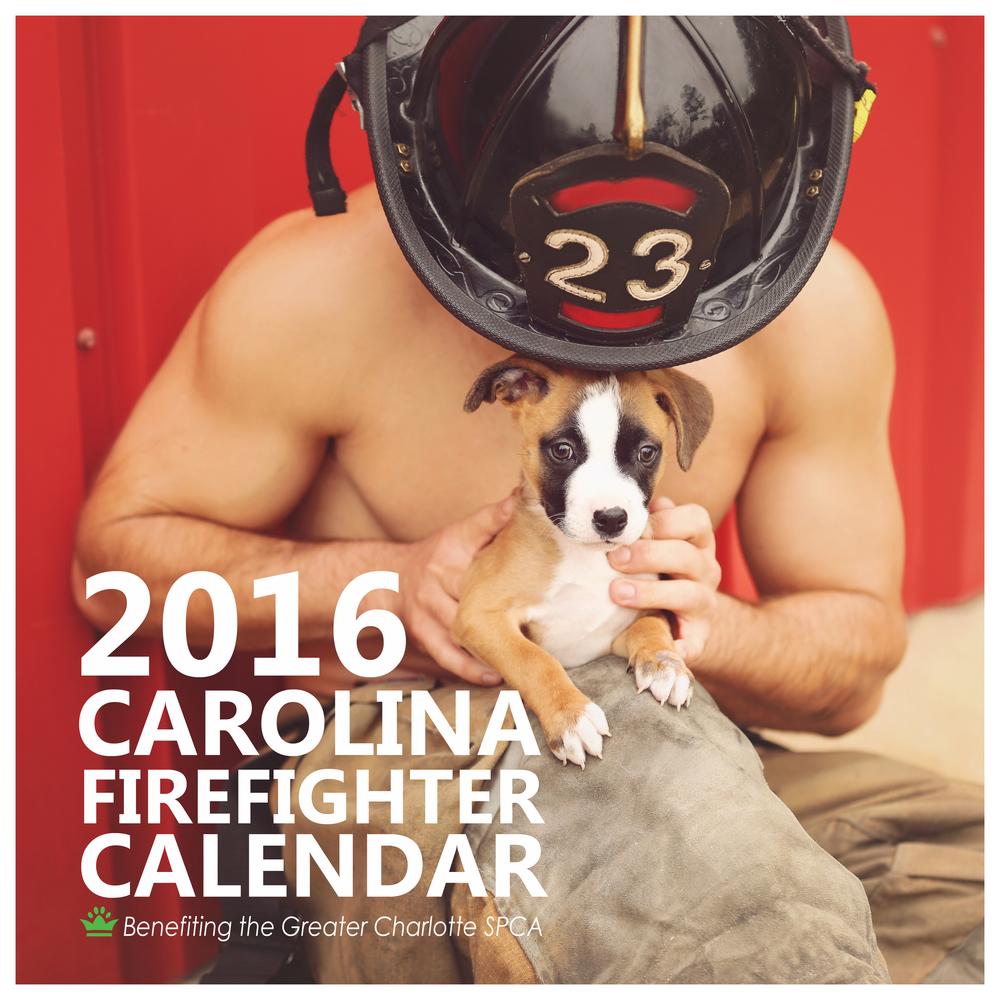 Cover of the 2016 Carolina Firefighter Calendar benefitting the Greater Charlotte SPCA.