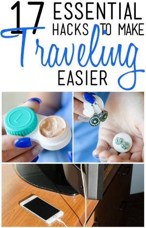 17 Essential Hacks to make Traveling Easier.