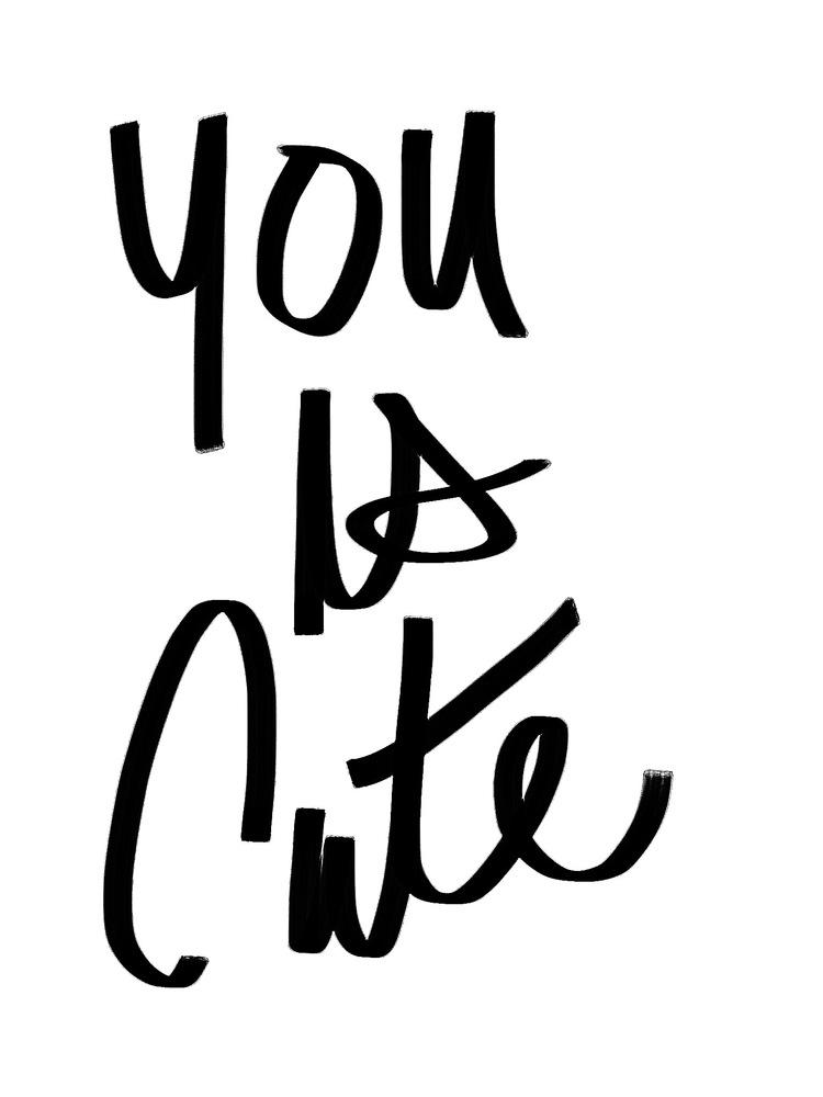 You is Cute.jpeg