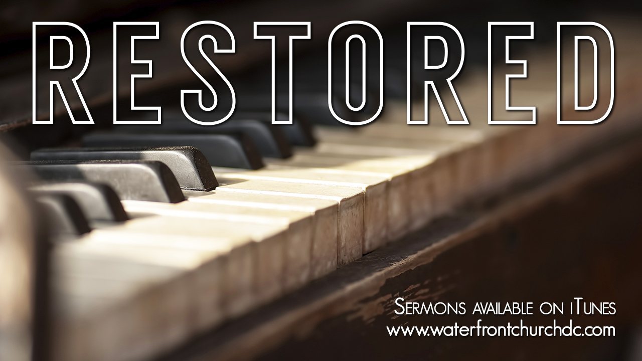 Restored: What You Are Worth — Waterfront Church