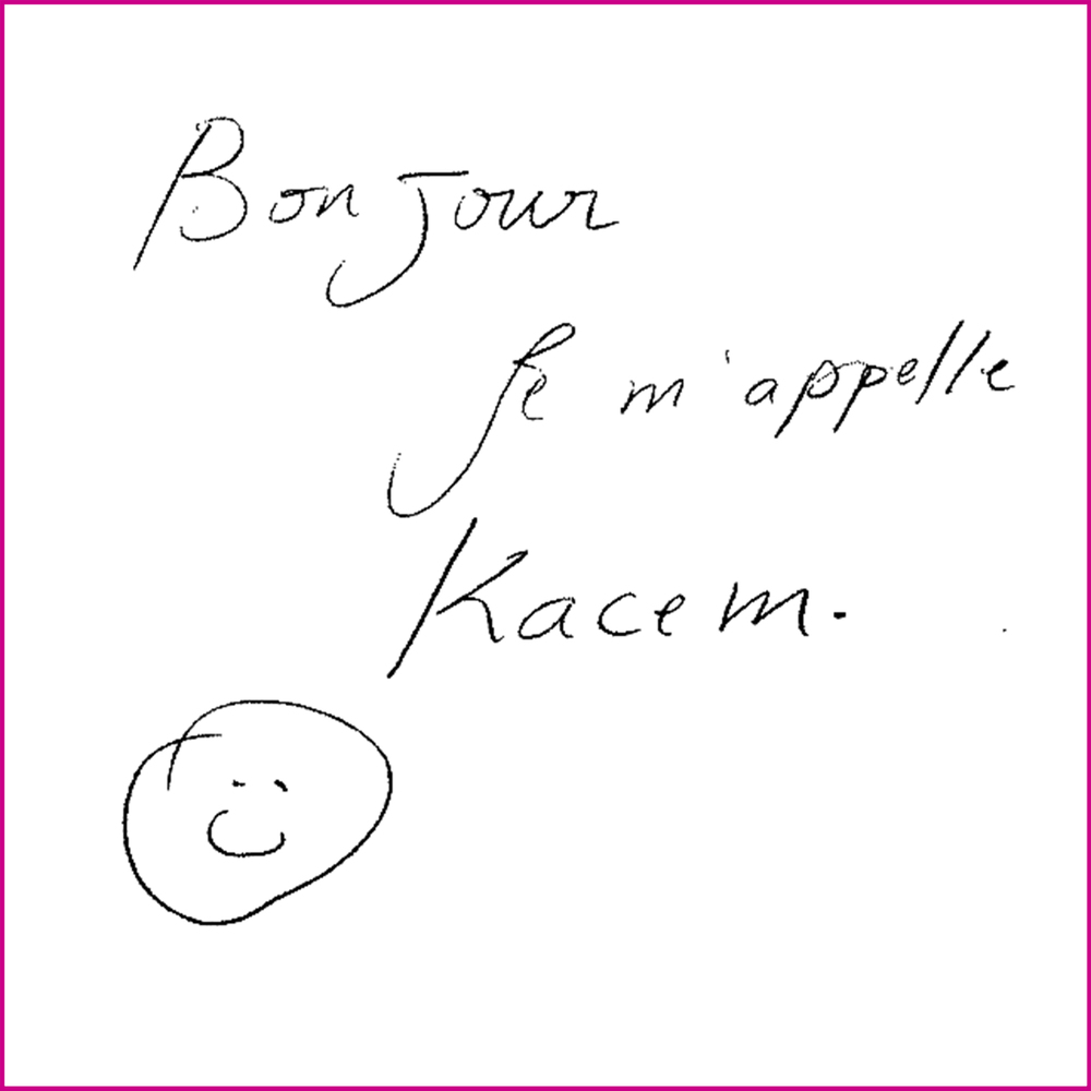 Hello. My name is Kacem.