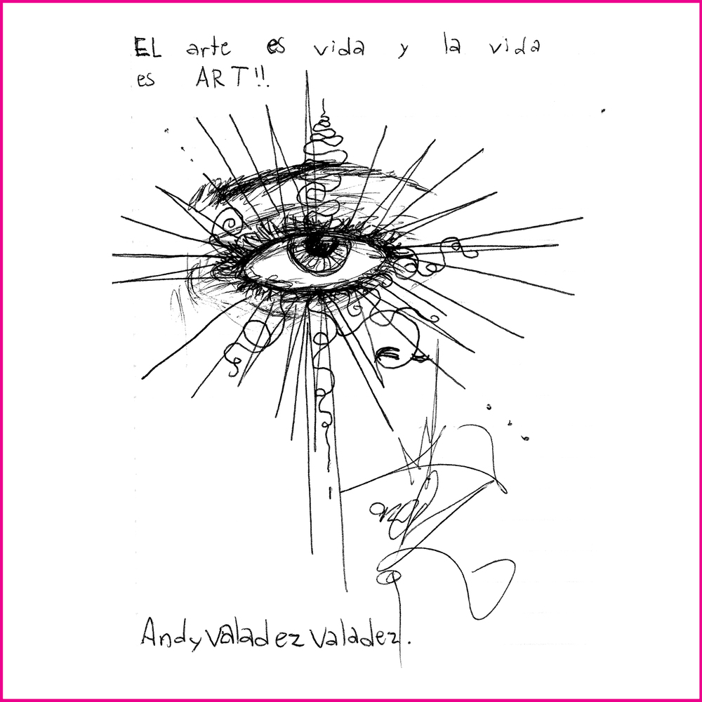 Art is life and life is ART!!    Andy Valadez Valadez