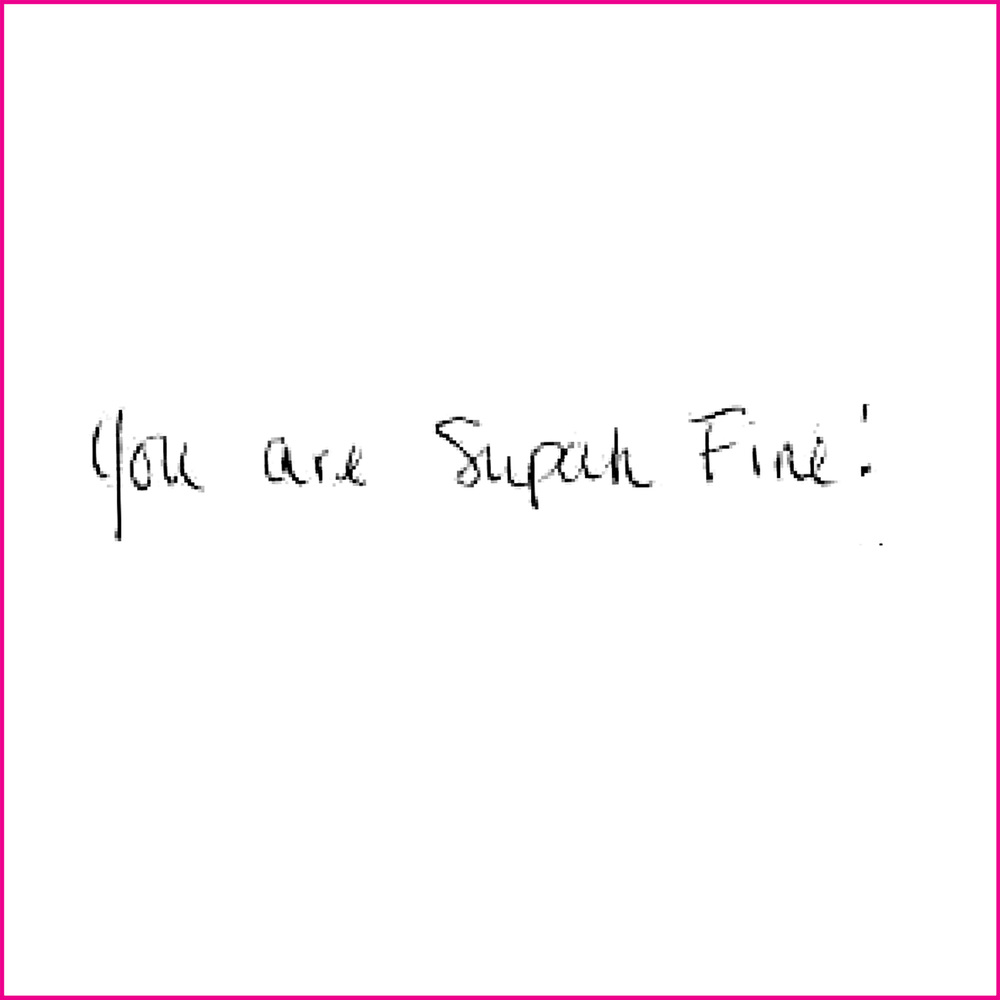 You are Supah Fine!