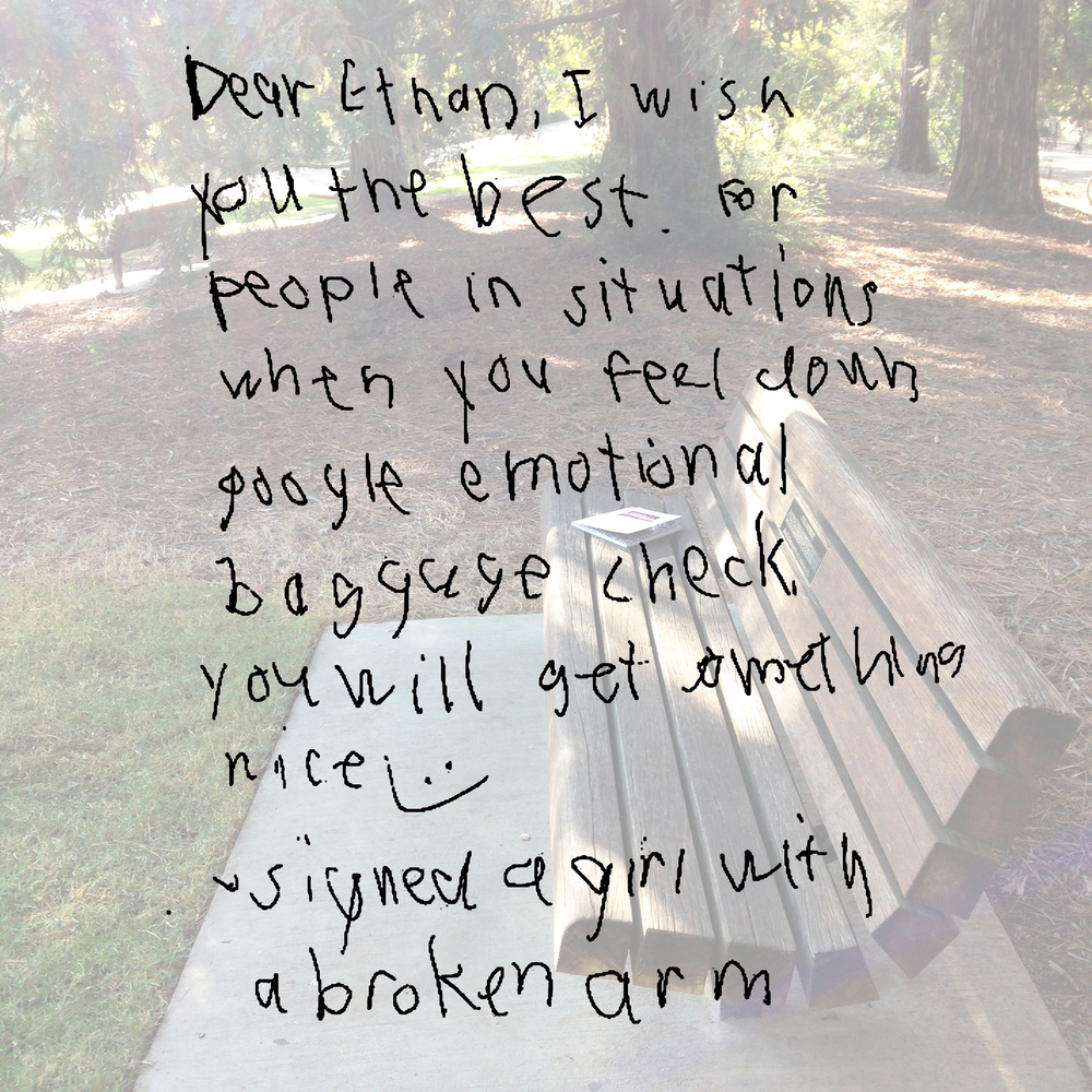Dear Ethan, I wish you the best. For people in situations when you feel down google emotional baggage check. You will get something nice :)  -signed a girl with a broken arm