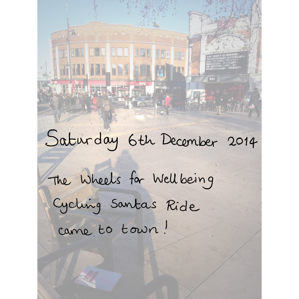 Saturday 6th December 2014  The Wheels for Well Being Cycling Santas Ride came to town!